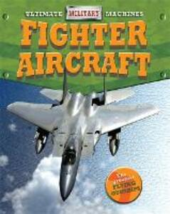 Ultimate Military Machines: Fighter Aircraft - Tim Cooke - cover
