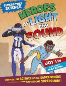 Superpower Science: Heroes of Light and Sound - Joy Lin - cover