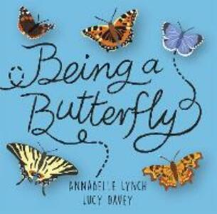 Being a Minibeast: Being a Butterfly - Annabelle Lynch - cover