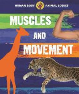 Human Body, Animal Bodies: Muscles and Movement - Izzi Howell - cover