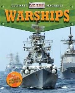 Ultimate Military Machines: Warships - Tim Cooke - cover