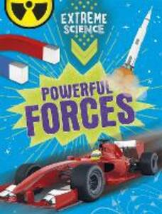 Extreme Science: Powerful Forces - Jon Richards,Rob Colson - cover