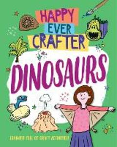 Happy Ever Crafter: Dinosaurs - Annalees Lim - cover
