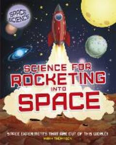 Space Science: STEM in Space: Science for Rocketing into Space - Mark Thompson - cover
