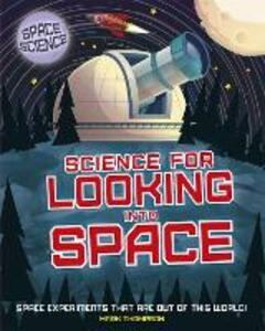 Space Science: STEM in Space: Science for Looking Into Space - Mark Thompson - cover