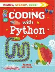 Ready, Steady, Code!: Coding with Python - Alvaro Scrivano - cover