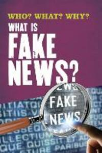 Who? What? Why?: What Is Fake News? - Izzi Howell - cover