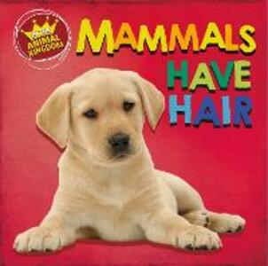 In the Animal Kingdom: Mammals Have Hair - Sarah Ridley - cover