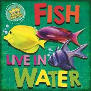 In the Animal Kingdom: Fish Live in Water - Sarah Ridley - cover