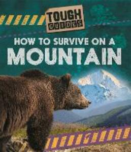 Tough Guides: How to Survive on a Mountain - Louise Spilsbury - cover