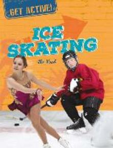 Get Active!: Ice Skating - Alix Wood - cover