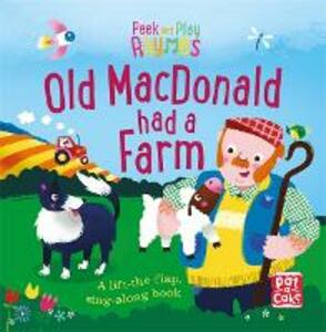 Peek and Play Rhymes: Old Macdonald had a Farm: A baby sing-along board book with flaps to lift - Pat-a-Cake - cover