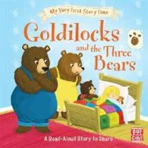 My Very First Story Time: Goldilocks and the Three Bears: Fairy Tale with picture glossary and an activity - Pat-a-Cake,Ronne Randall - cover