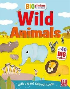 Big Stickers for Tiny Hands: Wild Animals: With scenes, activities and a giant fold-out picture - Pat-a-Cake,Lauren Holowaty - cover