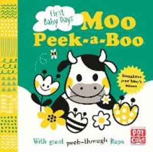 First Baby Days: Moo Peek-a-Boo: A board book with giant peek-through flaps - Pat-a-Cake - cover