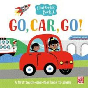 Chatterbox Baby: Go, Car, Go!: A touch and feel board book - Pat-a-Cake - cover