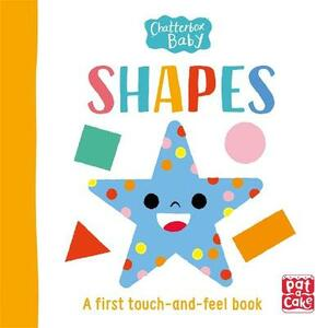 Chatterbox Baby: Shapes: A bright and bold touch-and-feel book to share - Pat-a-Cake - cover