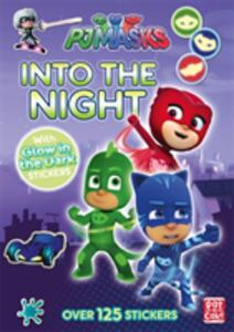 PJ Masks: Into the Night: Glow-in-the-dark sticker book - Pat-a-Cake,PJ Masks - cover