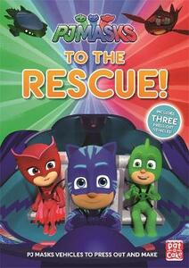 PJ Masks: To the Rescue!: With three press-out PJ Masks vehicles to make! - Pat-a-Cake,PJ Masks - cover