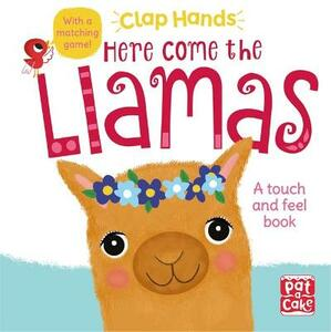 Clap Hands: Here Come the Llamas: A touch-and-feel board book - Pat-a-Cake - cover