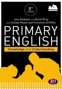 Primary English: Knowledge and Understanding - Jane A. Medwell,Vivienne Griffiths - cover