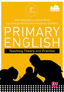 Primary English: Teaching Theory and Practice - Jane A. Medwell,Hilary Minns,Vivienne Griffiths - cover
