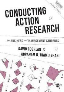 Conducting Action Research for Business and Management Students - David Coghlan,Abraham B. Shani - cover
