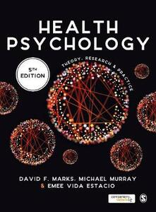 Health Psychology: Theory, Research and Practice - David F. Marks,Michael Murray,Emee Vida Estacio - cover