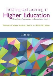 Teaching and Learning in Higher Education: Disciplinary Approaches to Educational Enquiry - Elizabeth Cleaver,Maxine Lintern,Mike McLinden - cover