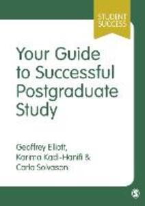 Your Guide to Successful Postgraduate Study - Geoffrey C. Elliott,Karima Kadi-Hanifi,Carla Solvason - cover