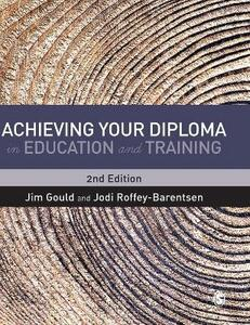 Achieving your Diploma in Education and Training - Jim Gould,Jodi Roffey-Barentsen - cover
