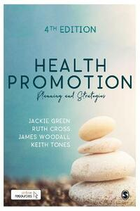 Health Promotion: Planning & Strategies - Jackie Green,Ruth Cross,James Woodall - cover