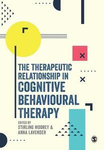 The Therapeutic Relationship in Cognitive Behavioural Therapy - cover