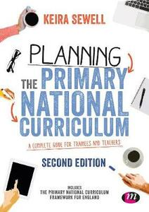 Planning the Primary National Curriculum: A complete guide for trainees and teachers - cover