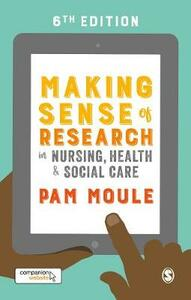 Making Sense of Research in Nursing, Health and Social Care - Pam Moule - cover