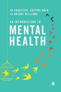 An Introduction to Mental Health - Jo Augustus,Justine Bold,Briony Williams - cover