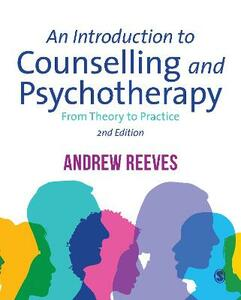 An Introduction to Counselling and Psychotherapy: From Theory to Practice - Andrew Reeves - cover