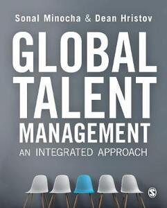 Global Talent Management: An Integrated Approach - Sonal Minocha,Dean Hristov - cover