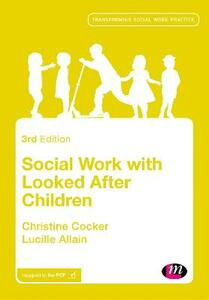 Social Work with Looked After Children - Christine Cocker,Lucille Allain - cover