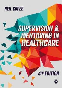 Supervision and Mentoring in Healthcare - Neil Gopee - cover
