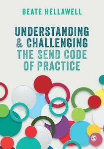 Understanding and Challenging the SEND Code of Practice - Beate Hellawell - cover
