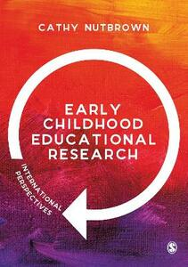 Early Childhood Educational Research: International Perspectives - Cathy Nutbrown - cover