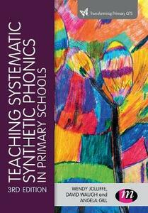 Teaching Systematic Synthetic Phonics in Primary Schools - Wendy Jolliffe,David Waugh,Angela Gill - cover