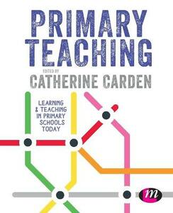 Primary Teaching: Learning and teaching in primary schools today - cover