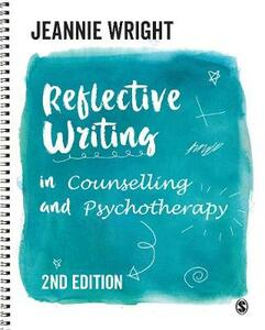 Reflective Writing in Counselling and Psychotherapy - Jeannie Wright - cover