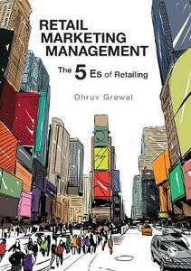 Retail Marketing Management: The 5 Es of Retailing - Dhruv Grewal - cover