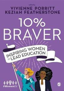 10% Braver: Inspiring Women to Lead Education - cover