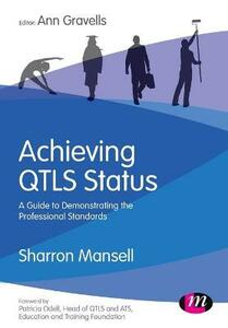 Achieving QTLS status: A guide to demonstrating the Professional Standards - Sharron Mansell,Ann Gravells - cover