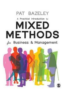A Practical Introduction to Mixed Methods for Business and Management - Pat Bazeley - cover