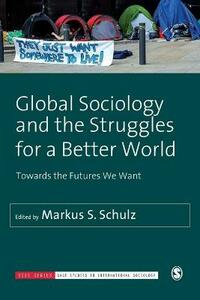 Global Sociology and the Struggles for a Better World: Towards the Futures We Want - cover